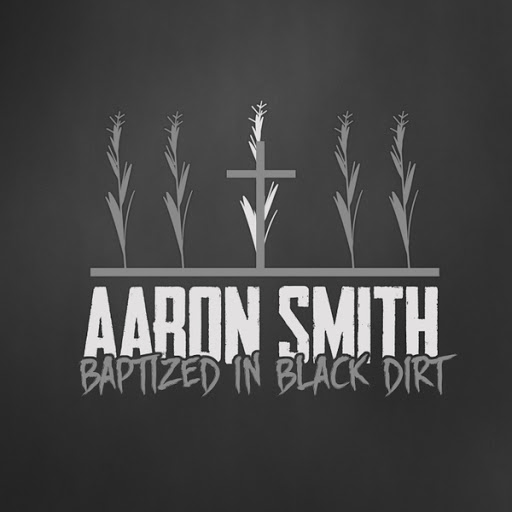 Aaron Smith альбом Baptized in Black Dirt