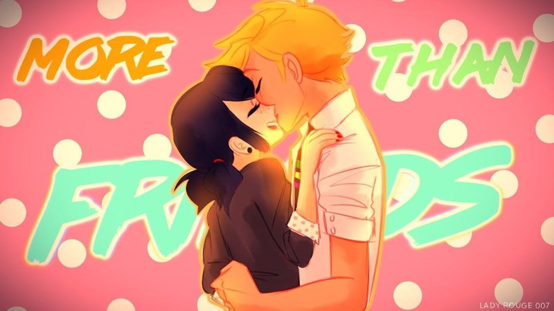 Adrienette [Miraculous LadyBug] -More Than Friends [Day 11 - Fandom you edit with the most]