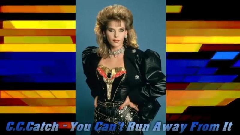 C.C.Catch - You Can't Run Away From It (Eurodisco mix). mp4
