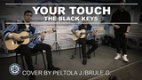 The Black Keys Your touch (cover by Peltola J.Brule G.)