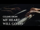 CELINE DION - MY HEART WILL GO ON [OST Titanic] (best piano cover)