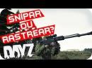 DayZ Mod 235 Snipar ou Rastrear