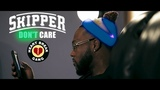 Skipper- Don't Care (Music Video)