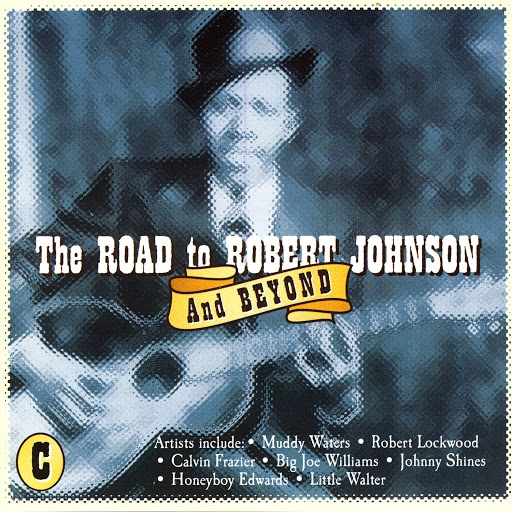 Muddy Waters альбом The Road To Robert Johnson And Beyond, CD C