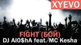 DJ Alesha feat. MC Kesha - Fight (Бой)