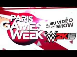 Paris Games Week 2014 : WWE 2K15 Demo (30/10/14)