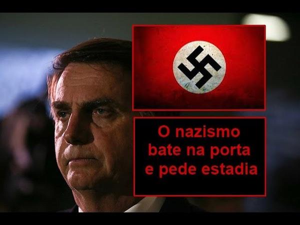 Bolsonaro vai matar viado o nazismo bate na porta dos brasileiros