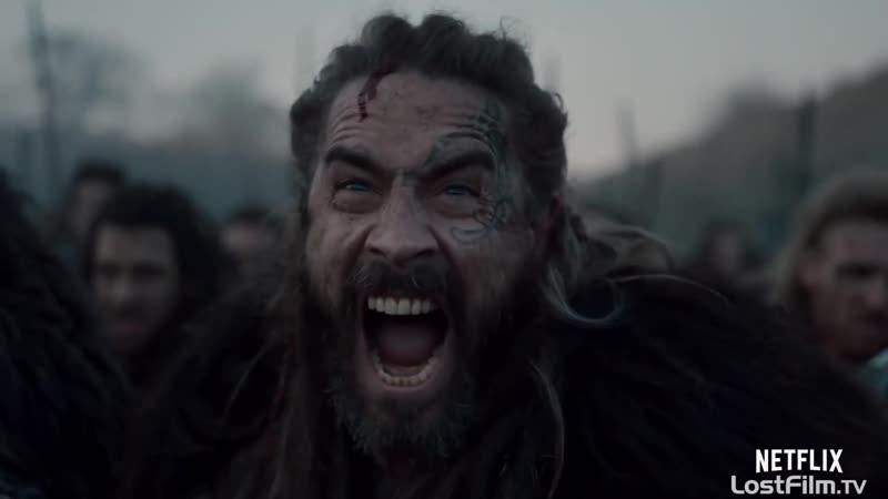 Озвученный трейлер третьего сезона «Последнего королевства»