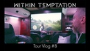 Within Temptation Resist Tour 2018 Vlog 8 Antwerp bus beer tasting Ego Kill Talent