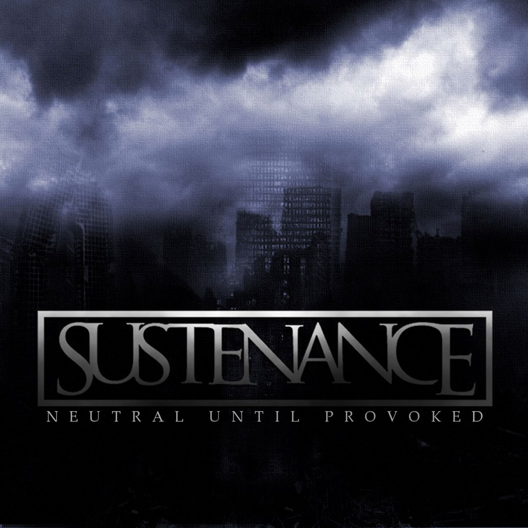 Sustenance - Neutral Until Provoked [EP] (2016)