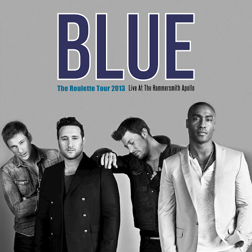 Blue альбом The Roulette Tour 2013 (Live at The Hammersmith Apollo)