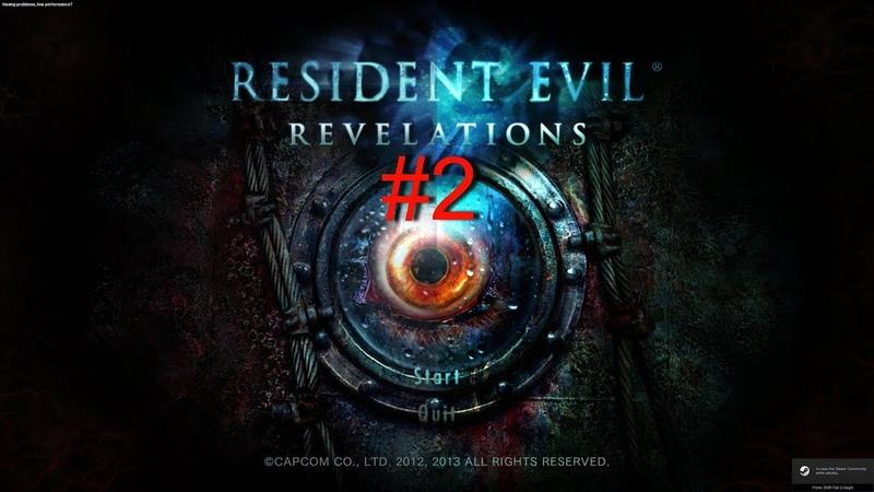 Resident Evil Revelations Прохождение 2 Эпизод 1 В Пучине Ultra Setting 60 FPS