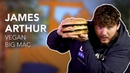 James Arthur Tries A Vegan Big Mac | Hangin' With | Episode 3