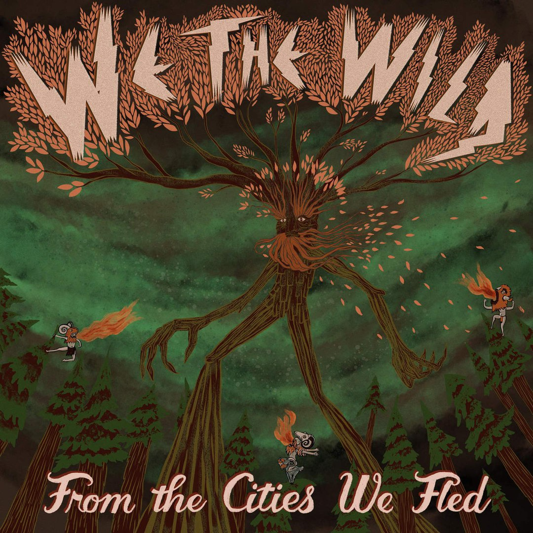 We The Wild - From The Cities We Fled (2016)