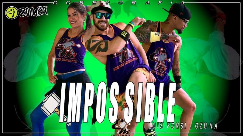Impossible (Zumba) | Luis Fonsi, Ozuna | Choreography Equipe Marreta 2018