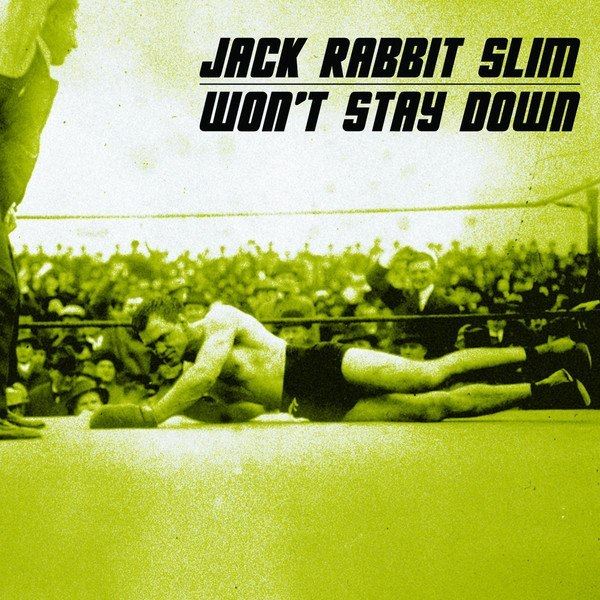 Jack Rabbit Slim - Won't Stay Down (December 2013)