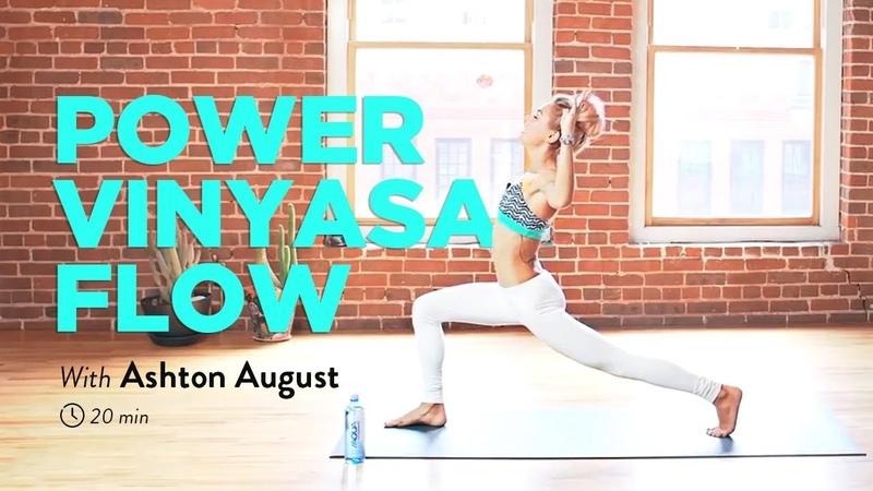 20-Minute Power Vinyasa Flow Yoga Class with Ashton August