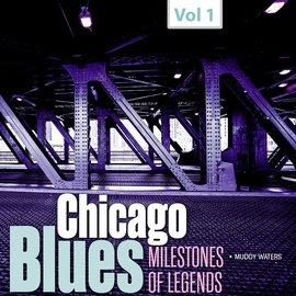 Muddy Waters альбом Milestones of Legends - Chicago Blues, Vol. 1