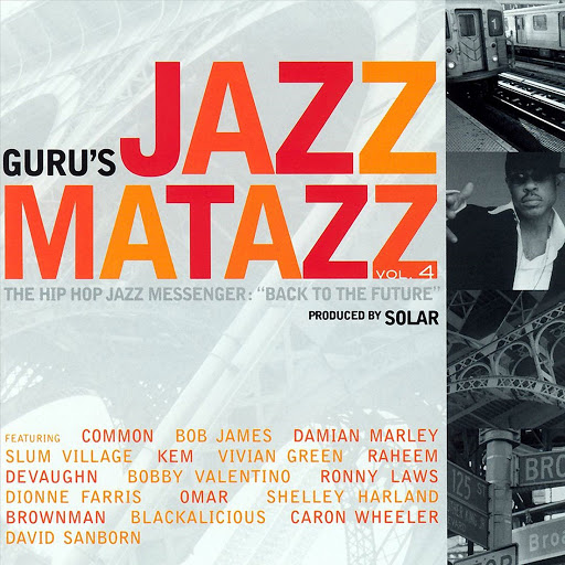 "Guru альбом Jazzmatazz 4 The Hip Hop Jazz Messenger ""Back To The Future"""