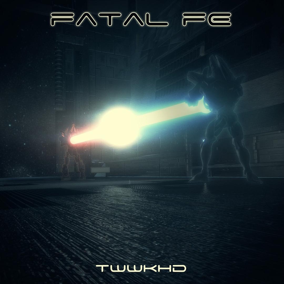 Fatal FE - TWWKHD (Single)