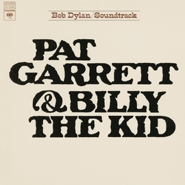 Bob Dylan альбом Pat Garrett & Billy The Kid (Soundtrack From The Motion Picture) (Remastered)