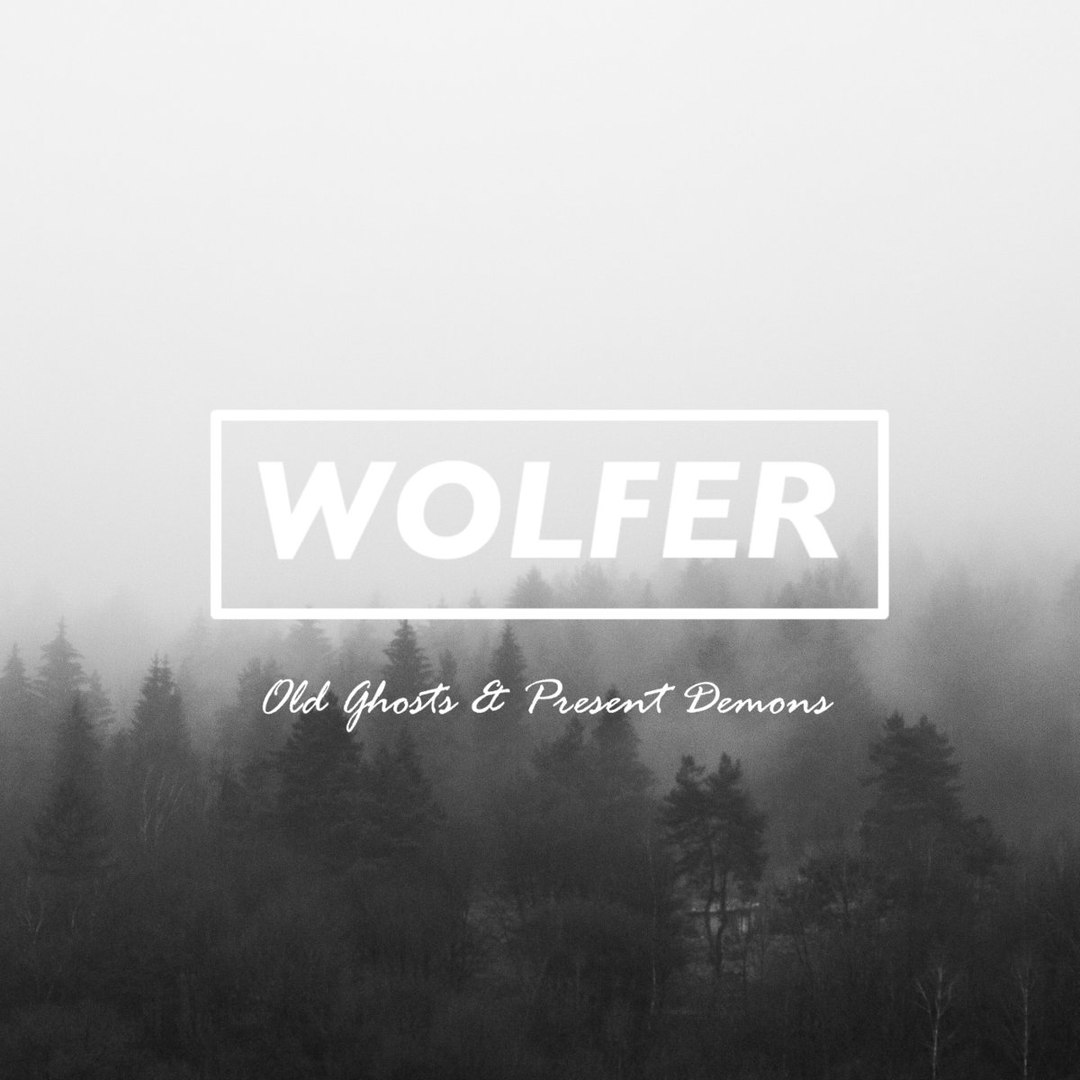 Wolfer - Old Ghosts & Present Demons [EP] (2016)
