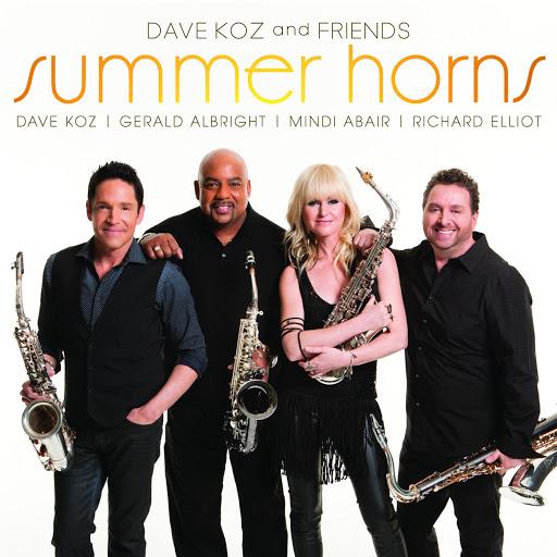 Dave Koz альбом Dave Koz and Friends Summer Horns (feat. Gerald Albright, Mindi Abair, Richard Elliot)