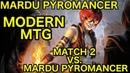 MODERN Mardu Pyromancer vs Mardu Pyromancer Match 2