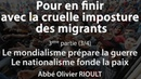 Pour en finir avec la cruelle imposture des migrants (3/4) - Abbé Olivier Rioult