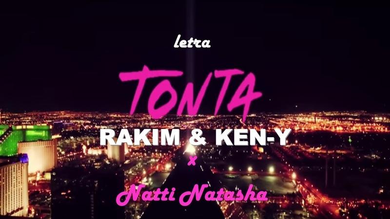 Rakim Ken-Y Natti Natasha - Tonta (Letra)