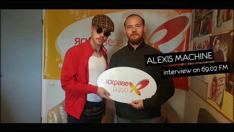 ALEXIS MACHINE - Интервью на Яскравому Радіо (03.09.18)
