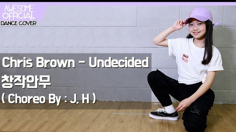 나하은 (Na Haeun) - 크리스브라운 (Chris Brown) - Undecided 창작안무 (Choreo By: J.H)