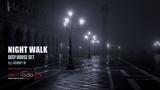 Night Walk Deep House Set 2018 Mixed By Johnny M DEM Radio Podcast