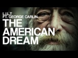 Truth about the American Dream (George Carlin vs L.I.L.T) / One of the best speech ever written. (eng)