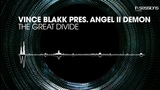 Vince Blakk pres. Angel II Demon - The Great Divide In Sessions OUT NOW!