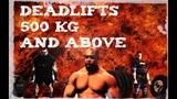 Deadlifts 500 kg and above