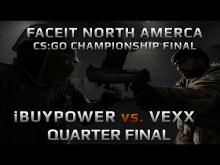 iBP vs VexX_ - QUARTER FINAL (FACEIT NA CS:GO CHAMPIONSHIP FINAL)