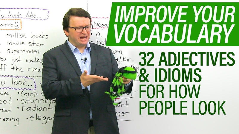 Improve your Vocabulary: Adjectives idioms for how people look