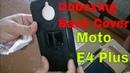 Unboxing the Back Cover of Motorola Moto E4 Plus