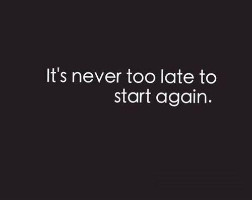 Никогда не поздно начать снова