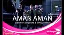 Dj Davo - Aman Aman ft Eric Shane Tatul Avoyan