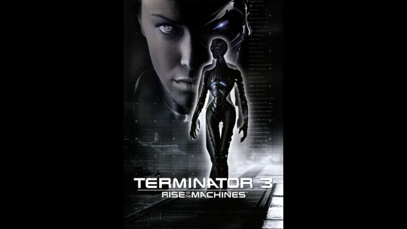 Терминатор 3: Восстание машин / Terminator 3: Rise of the Machines
