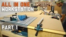 Building the ultimate ALL IN ONE woodworking station PART 1