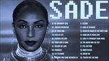 SADE Greatest Hits - Full Album The Best Of Sade Songs