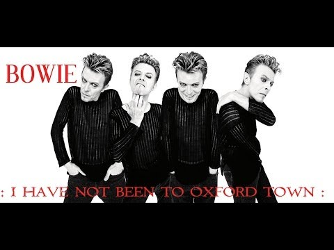David Bowie - I Have Not Been To Oxford Town (version 3.0)