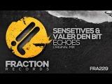 Sensetive5 &amp Valer Den Bit - Echoes Fraction Records