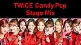 TWICE Candy Pop StageMix