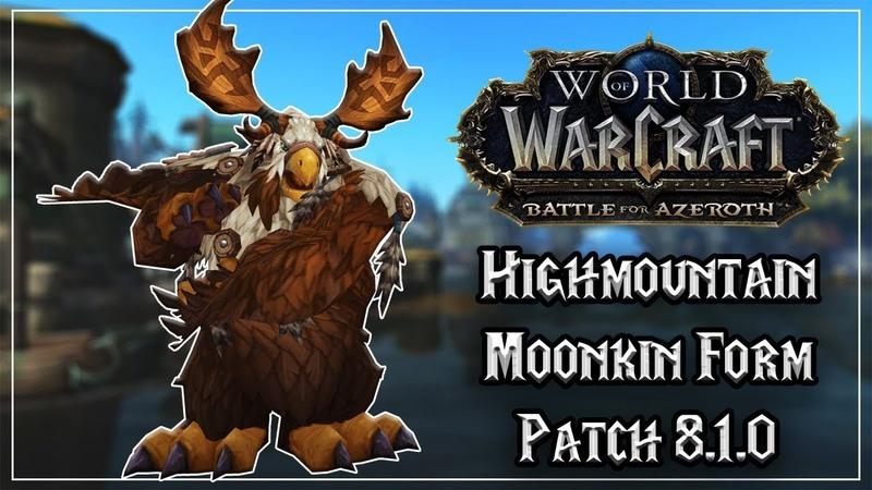 Highmountain Tauren Druid Moonkin Form - Tides of Vengeance Patch 8.1.0