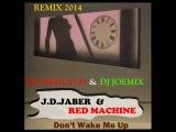 J.D. JABER &amp RED MACHINE - Don't Wake Me Up(DJ NIKOLAY-D &amp DJ JOEMIX Remix 2014)