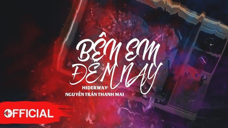 Hiderway x Bên Em Đêm Nay ft Nguyễn Trần Thanh Mai Official Lyric Video